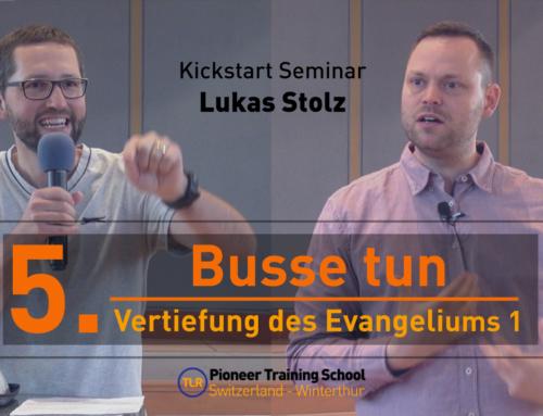 5. Busse tun – Vertiefung des Evangeliums 1