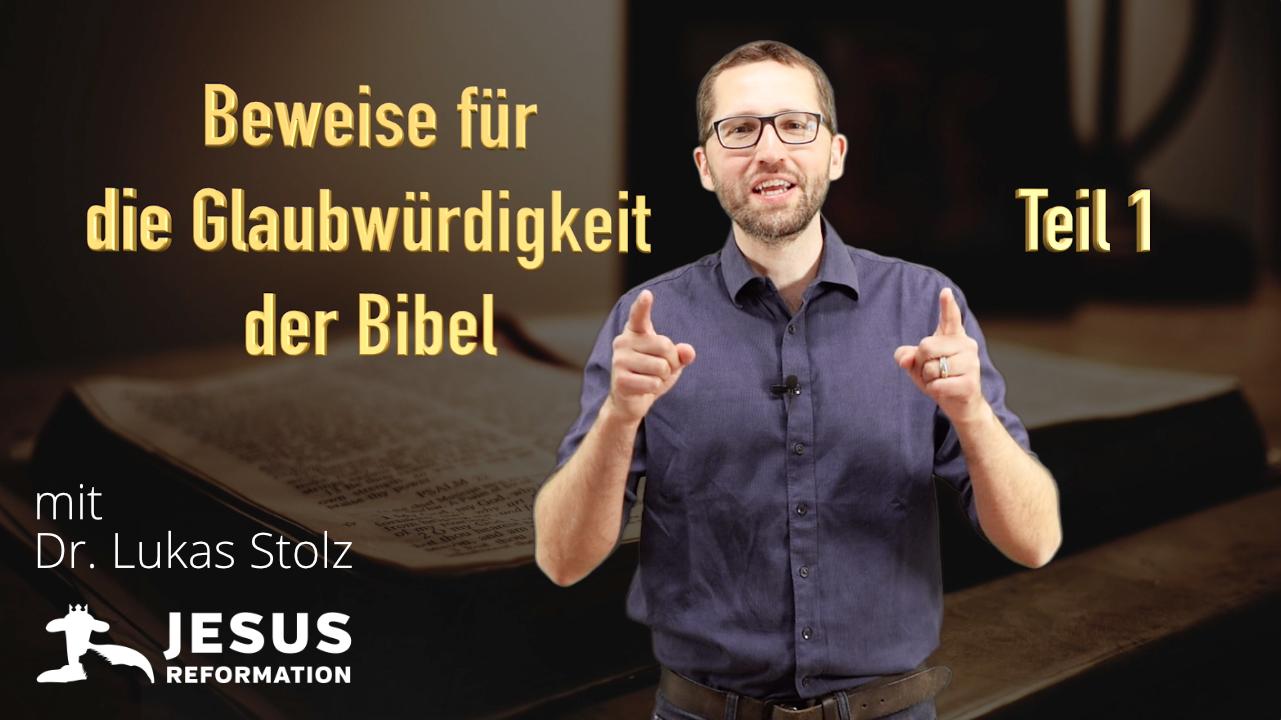 Beweise für die Glaubwürdigkeit der Bibel − Teil 1